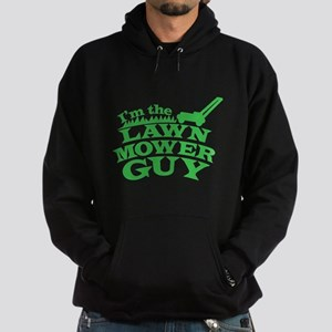 Im the LAWN MOWER GUY with green grass Hoodie