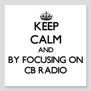 Keep calm by focusing on Cb Radio Square Car Magne