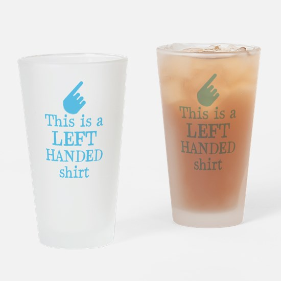 Left handed shirt in blue Drinking Glass