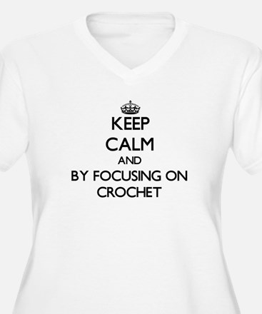 Keep calm by focusing on Crochet Plus Size T-Shirt