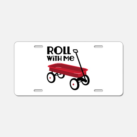 ROLL WiTH Me Aluminum License Plate