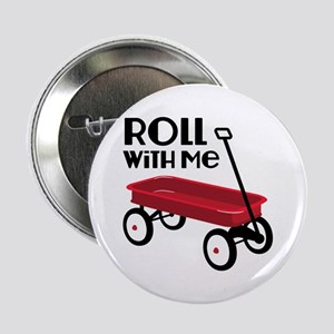 """ROLL WiTH Me 2.25"""" Button"""