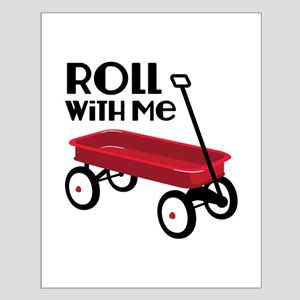 ROLL WiTH Me Posters