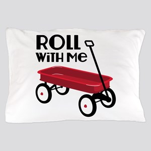 ROLL WiTH Me Pillow Case