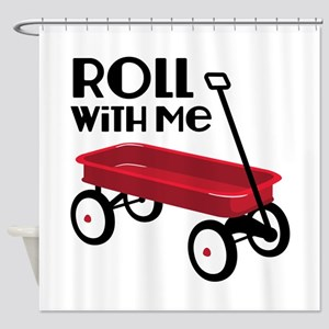 ROLL WiTH Me Shower Curtain