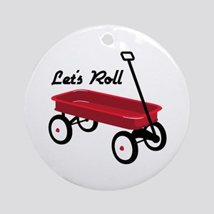 Lets Roll Ornament (Round)