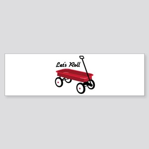 Lets Roll Bumper Sticker
