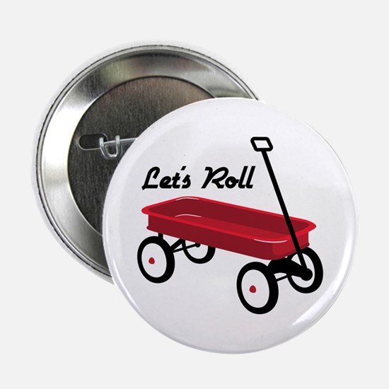 "Lets Roll 2.25"" Button"