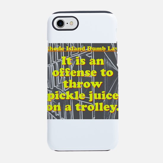 Rhode Island Dumb Law 002 iPhone 7 Tough Case