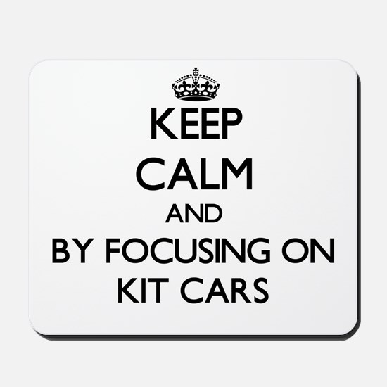 Keep calm by focusing on Kit Cars Mousepad