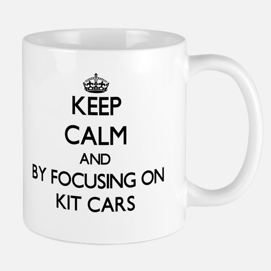 Keep calm by focusing on Kit Cars Mugs