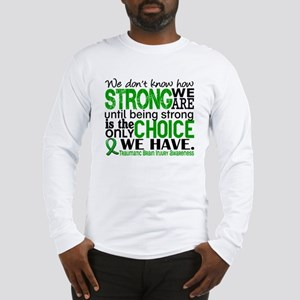 How Strong We Are TBI Long Sleeve T-Shirt