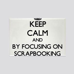 Keep calm by focusing on Scrapbooking Magnets