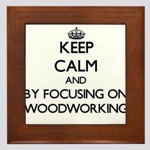 Keep calm by focusing on Woodworking Framed Tile