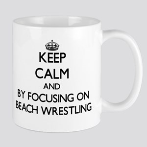 Keep calm by focusing on Beach Wrestling Mugs