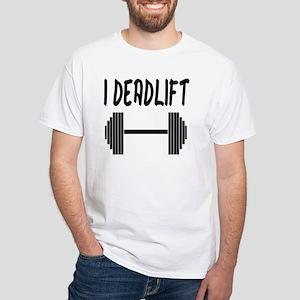 I Deadlift White T-Shirt