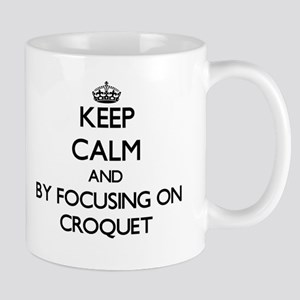Keep calm by focusing on Croquet Mugs