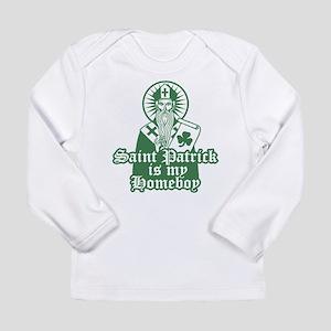 Saint Patrick is My Homeboy Long Sleeve T-Shirt