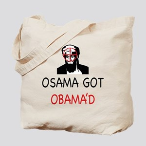 Osama got Obama'd Tote Bag