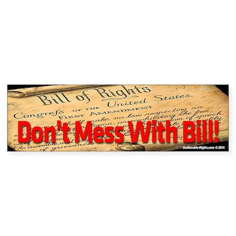 Dont Mess With Bill Sticker (Bumper)