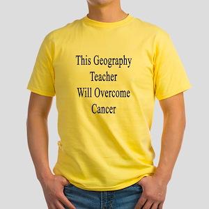 This Geography Teacher Will Overcom Yellow T-Shirt