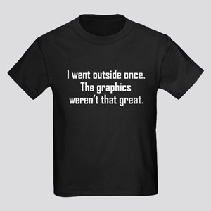 I Went Outside Once T-Shirt