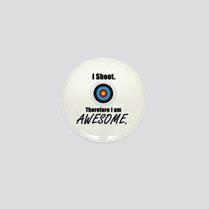 I Shoot Therefore Im Awesome Mini Button