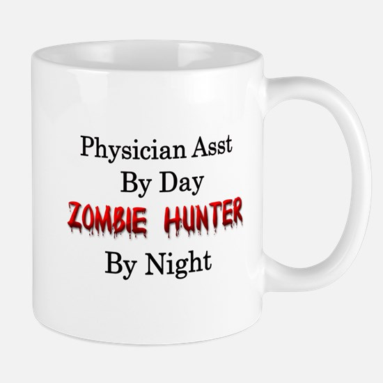 Physician Assistant/Zombie Hunter Mug