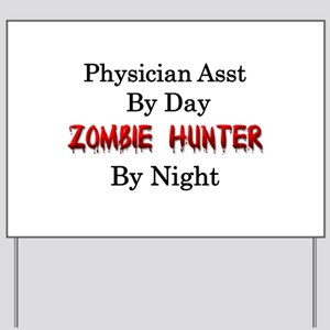 Physician Assistant/Zombie Hunter Yard Sign