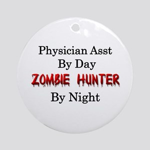 Physician Assistant/Zombie Hunter Ornament (Round)
