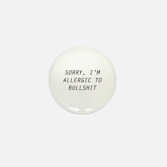 Sorry, I'm Allergic To Bullshit Mini Button