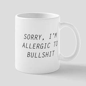 Sorry, I'm Allergic To Bullshit Mug