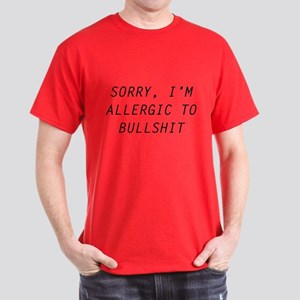 Sorry, I'm Allergic To Bullshit Dark T-Shirt
