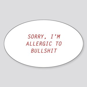 Sorry, I'm Allergic To Bullshit Sticker (Oval)