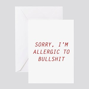 Sorry, I'm Allergic To Bullshit Greeting Card