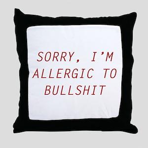 Sorry, I'm Allergic To Bullshit Throw Pillow