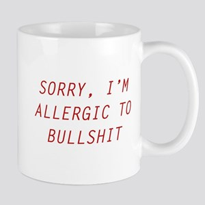 Sorry, I'm Allergic To Bullshit Mug