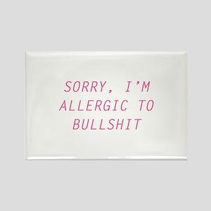 Sorry, I'm Allergic To Bullshit Rectangle Magnet