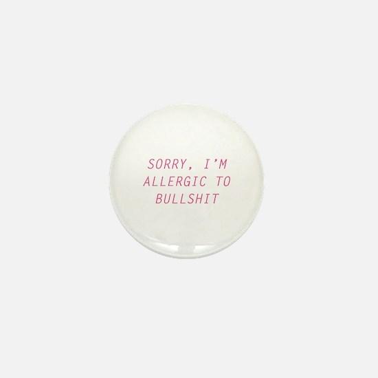 Sorry, I'm Allergic To Bullshit Mini Button (10 pa