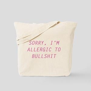 Sorry, I'm Allergic To Bullshit Tote Bag