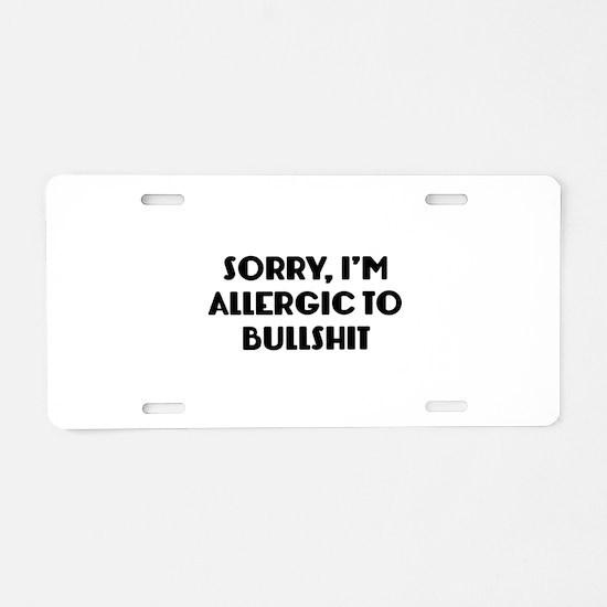 Sorry, I'm Allergic To Bullshit Aluminum License P