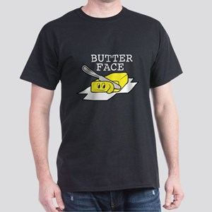 Butter Face Dark T-Shirt
