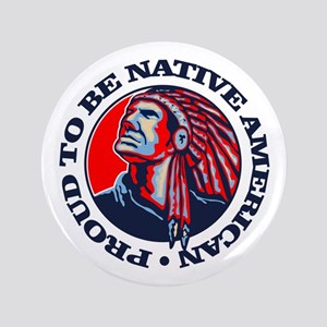 """Proud Native American 3.5"""" Button"""