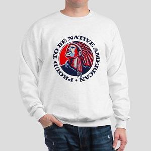 Proud Native American Sweatshirt