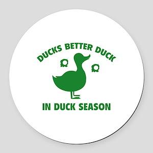 Ducks Better Duck In Duck Season Round Car Magnet