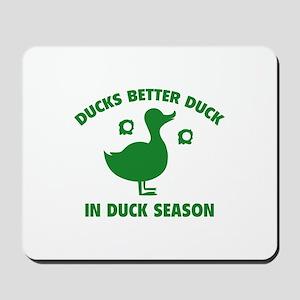 Ducks Better Duck In Duck Season Mousepad