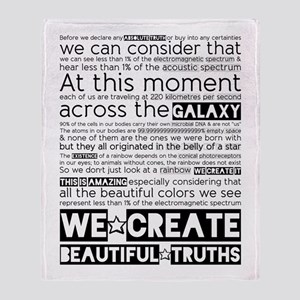 We Create Beautiful Truths Throw Blanket