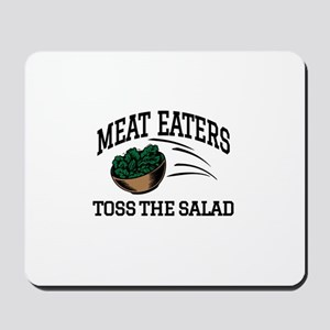 Meat Eaters Toss The Salad Mousepad