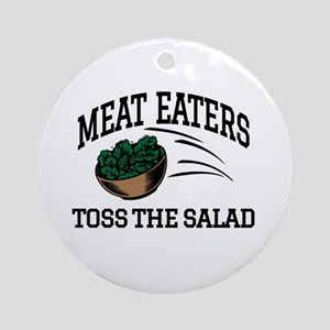 Meat Eaters Toss The Salad Ornament (Round)