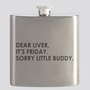 DEAR LIVER, ITS FRIDAY. SORRY LITTLE BUDDY Flask
